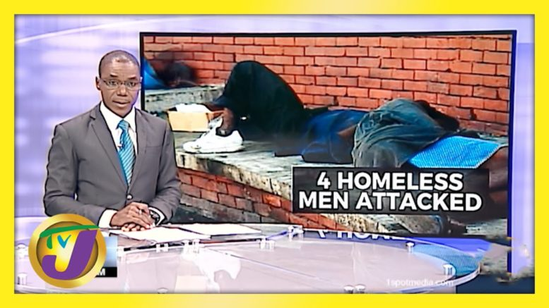 4 Homeless Jamaicans Attacked in Corporate Area | TVJ News 1