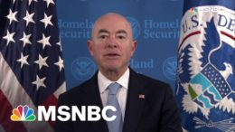 'We Inherited An Absolute Mess' Says DHS Head On Immigration | All In | MSNBC 4