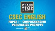 CSEC English - Paper 1 – Comprehension : Persuasive Prompts - May 5 2021 4