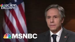 Secy. Blinken: We Stand With Ukraine 'Against Any Aggression From Russia' | MSNBC 4