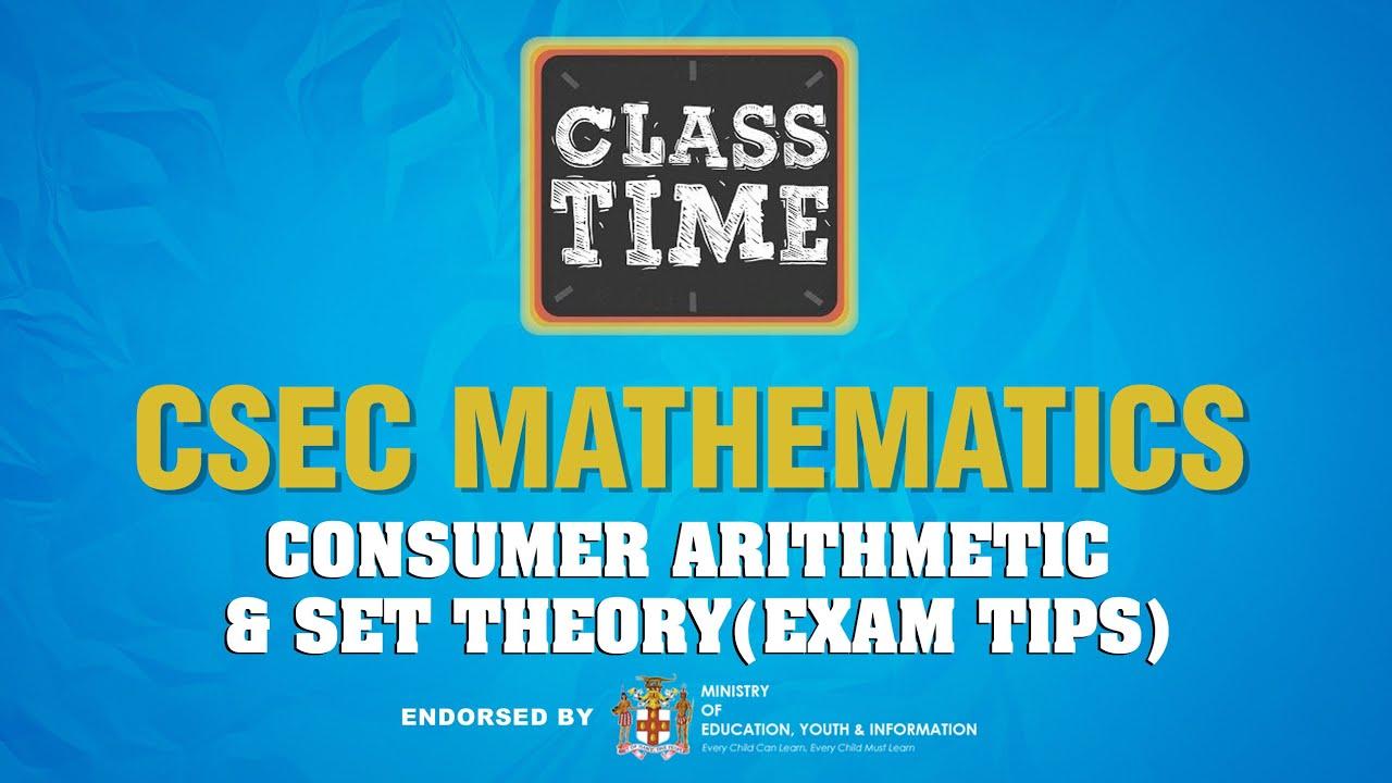 CSEC Mathematics - Consumer Arithmetic & Set Theory (Exam Tips) - May 6 2021 1