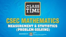 CSEC Mathematics - Measurement & Statistics (Problem-solving) - May 7 2021 4