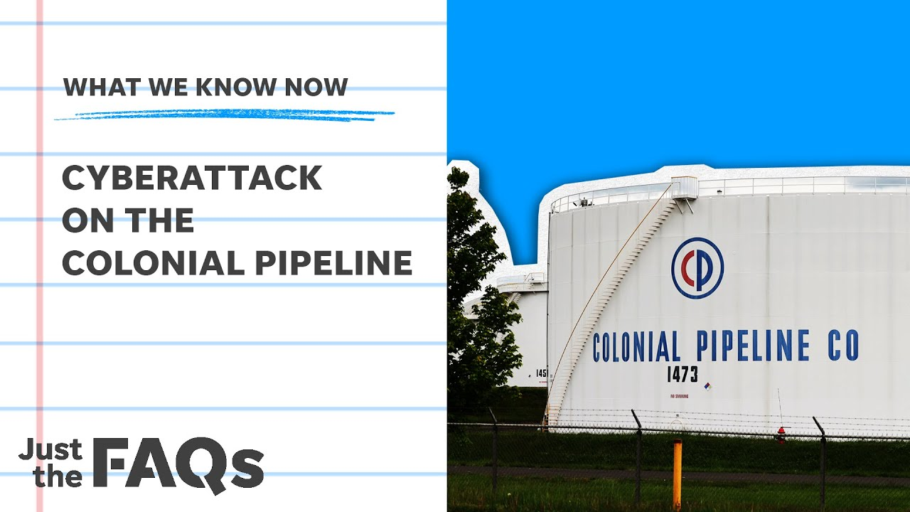 Here's how the attack on the Colonial Pipeline could impact you   Just the FAQs 1