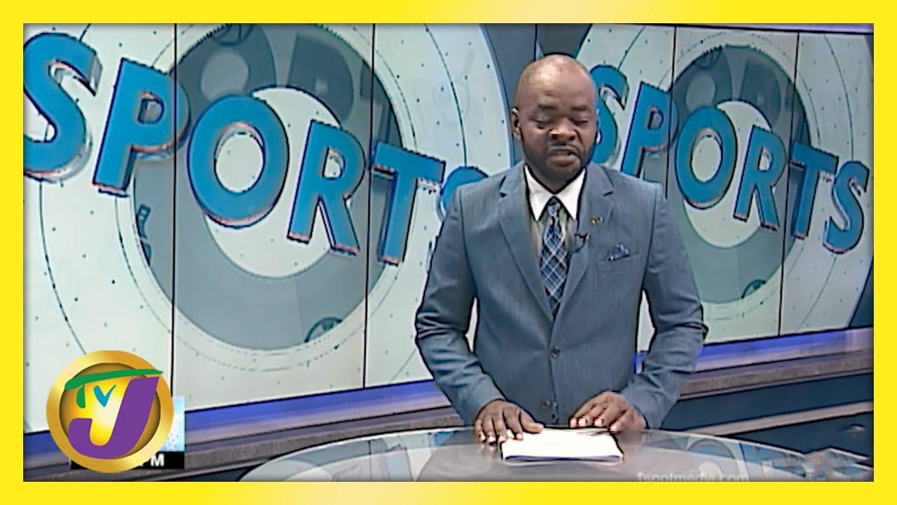 Jamaican Sports News Headlines   TVJ News - May 11 2021 1