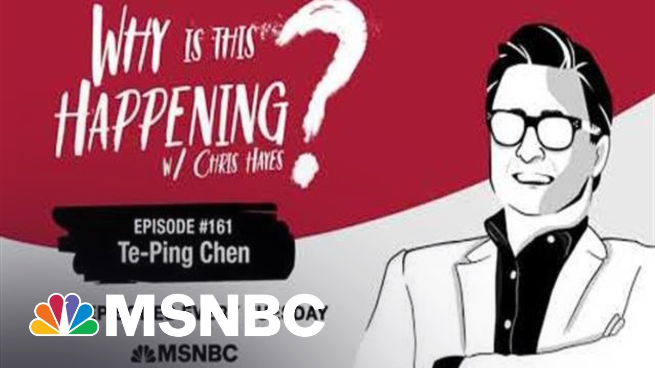 Chris Hayes Podcast with Te-Ping Chen | Why Is This Happening? – Ep 161 | MSNBC 1