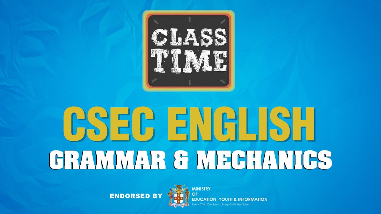 CSEC English | Grammar & Mechanics - May 17 2021 1