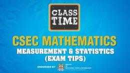 CSEC Mathematics - Measurement & Statistics(Exam Tips) - May 10 2021 3