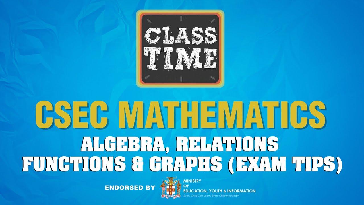 CSEC Mathematics - Algebra, Relations , Functions & Graphs (Exam Tips) - May 12 2021 1