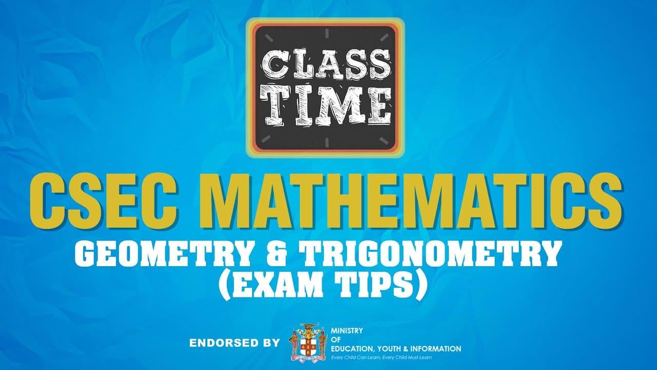 CSEC Mathematics - Geometry & Trigonometry (Exam Tips) - May 26 2021 1