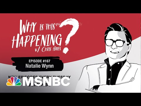 Chris Hayes Podcast with Natalie Wynn | Why Is This Happening? – Ep 167 | MSNBC 1