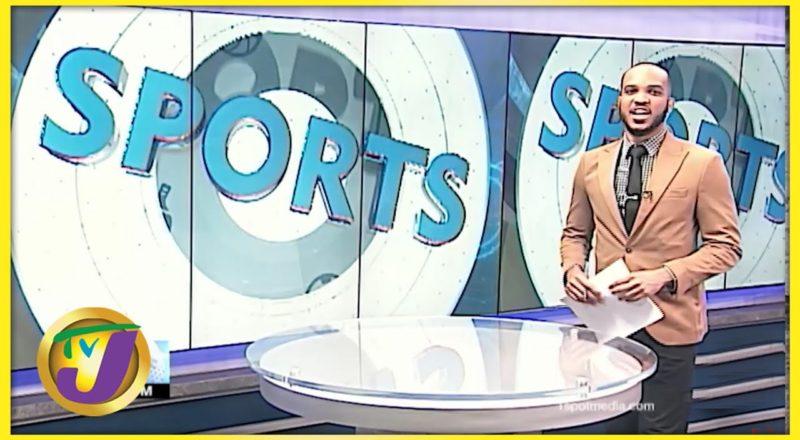 Jamaican Sports News Headlines - June 18 2021 1