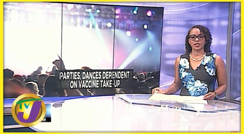 Parties, Dances Dependent on Vaccine Uptake | TVJ News - June 1