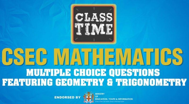 CSEC Mathematics - Multiple Choice Questions featuring Geometry & Trigonometry - June 22 2021 1