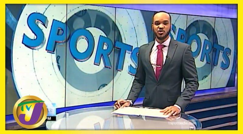 Jamaica Sports News Headlines - June 21 2021 1
