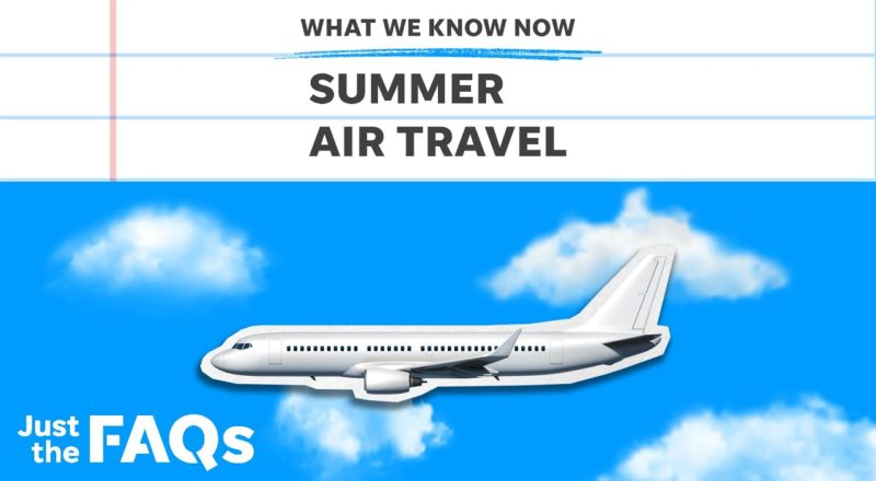 Summer air travel: What to know about cancellations, reimbursements   Just the FAQs 1