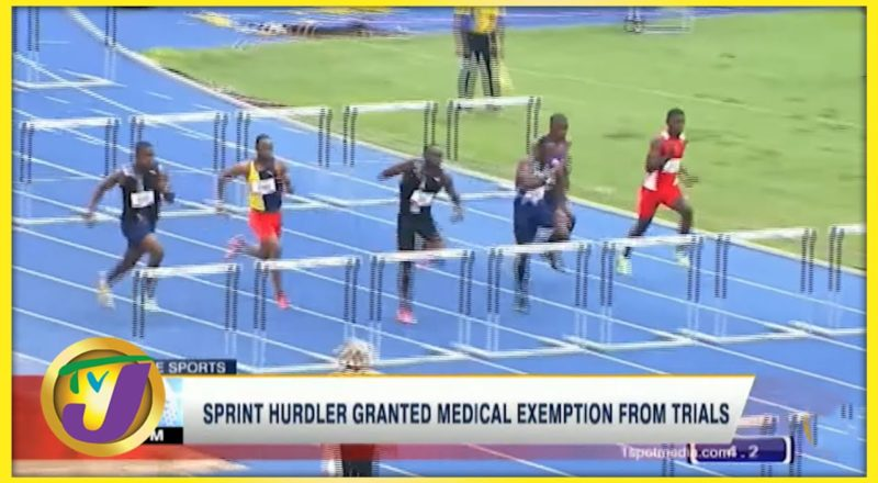Jamaican Sprint Hurdler Granted Medical Exemption from Trails - June 22 2021 1
