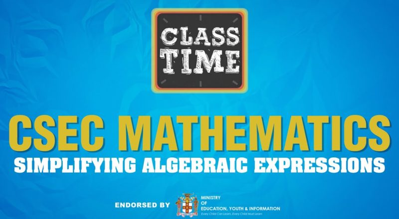 CSEC Mathematics - Simplifying Algebraic Expressions - June 23 2021 1