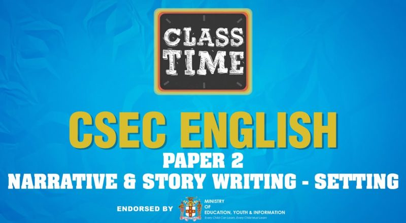CSEC English | Paper 2 - Narrative & Story Writing - Setting - June 24 2021 1