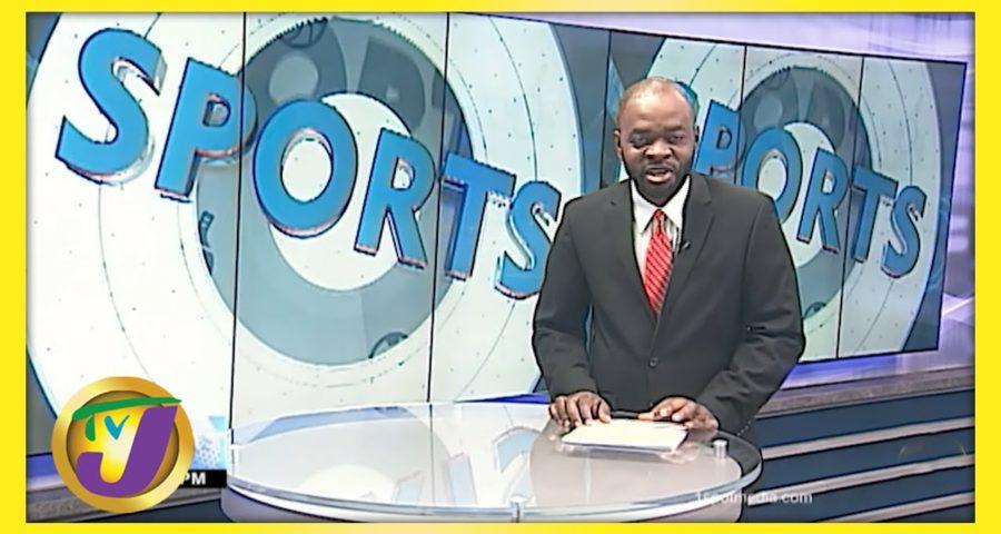 Jamaican Sports News Headlines - June 1 2021 1