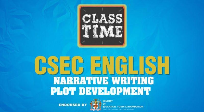 CSEC English   Narrative Writing - Plot Development - June 25 2021 1