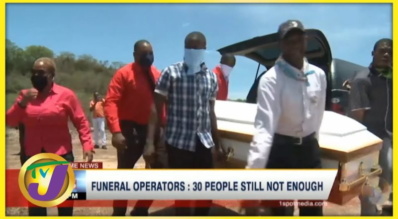 Funeral Operators: 30 People Still Not Enough   TVJ News - June 25 2021 1