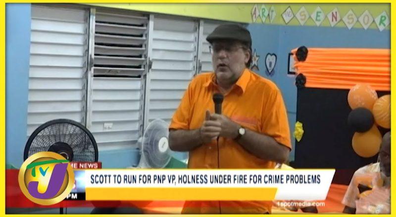 Holness Under Fire for Crime Plan   Scott to Run for PNP VP   TVJ News 3