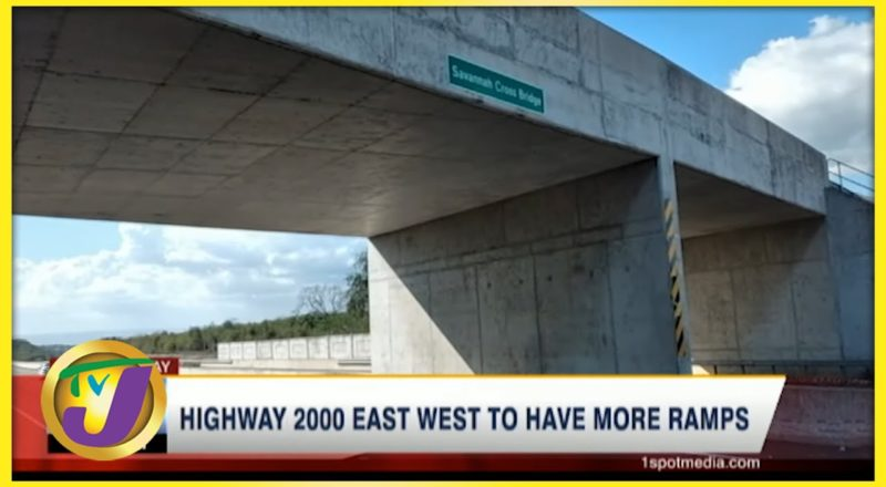Highway 2000 East West to Have More Ramps   TVJ Business News - June 28 2021 1