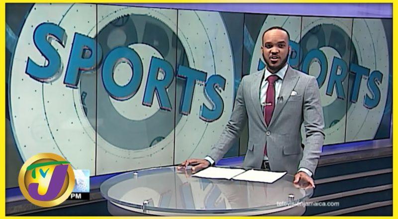 Jamaican Sports News Headlines - June 28 2021 1