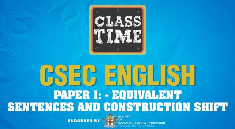 CSEC English Paper 1: - Equivalent Sentences and Construction Shift - June 30 2021 8