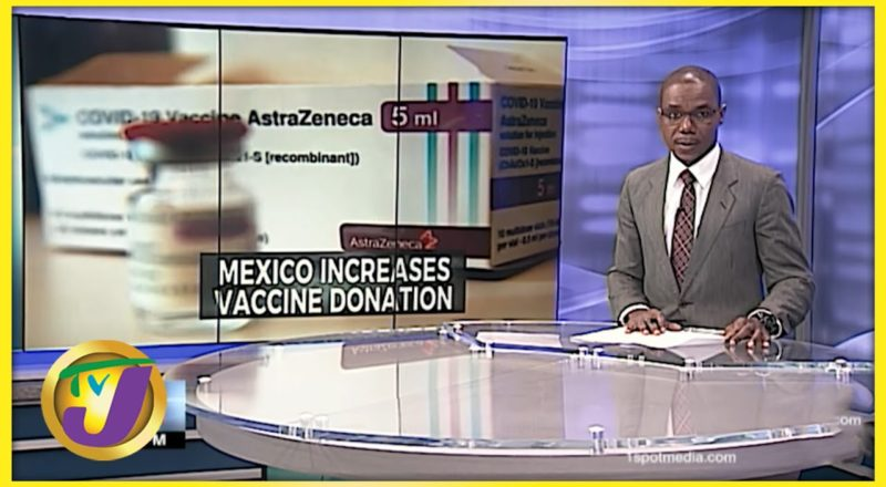 Mexico Increases Vaccine Donation to Jamaica | Testing for All Covid Strains - June 29 2021 8