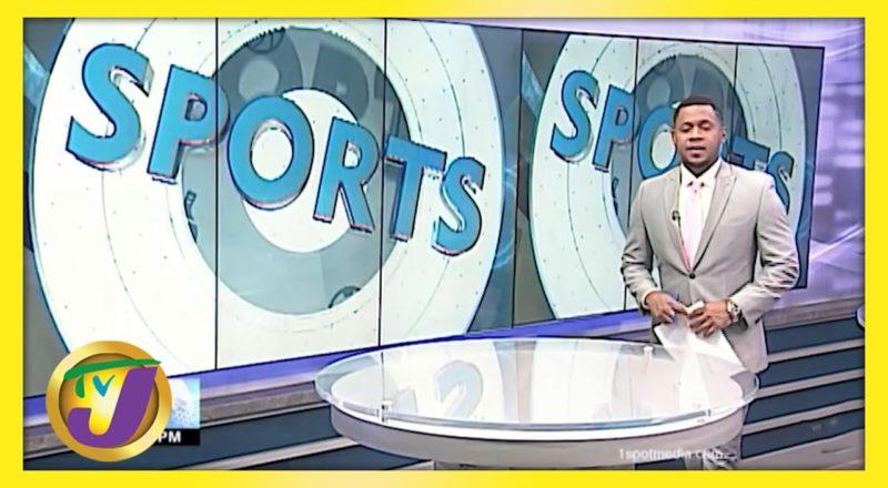 Jamaican Sports News Headlines - June 2 2021 1