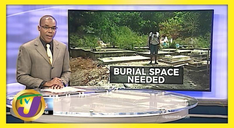 Burial Space Needed in St. Thomas Community | TVJ News - June 3 2021 1