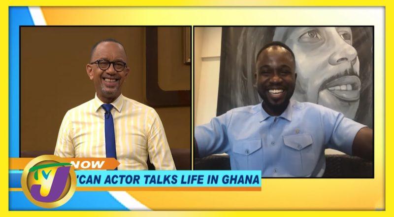 Jamaican Actor Talks Life in Ghana | TVJ Smile Jamaica 1
