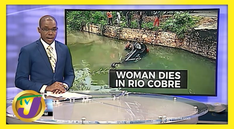 Woman Dies in Rio Cobre River in Jamaica   TVJ News - June 4 2021 1