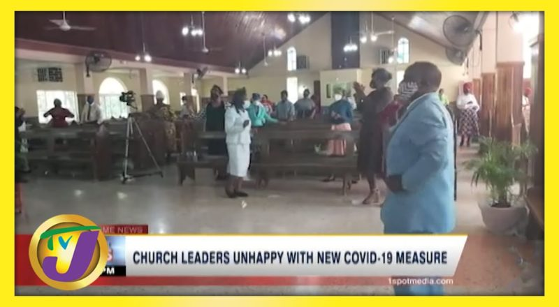Jamaican Church Leaders Unhappy with New Covid-19 Measures   TVJ New - June 6 2021 1