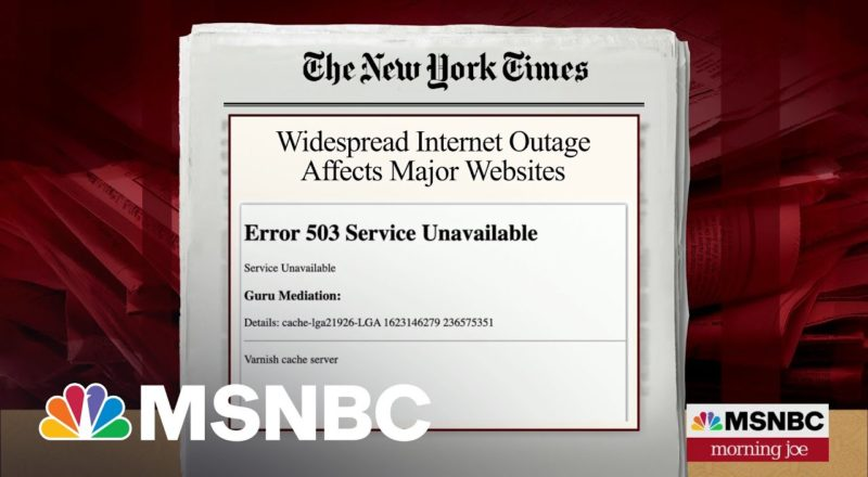 Widespread Internet Outage Impacts Major Websites   MSNBC 1
