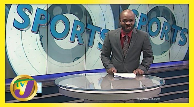 Jamaica Sports News Headlines - June 8 2021 1