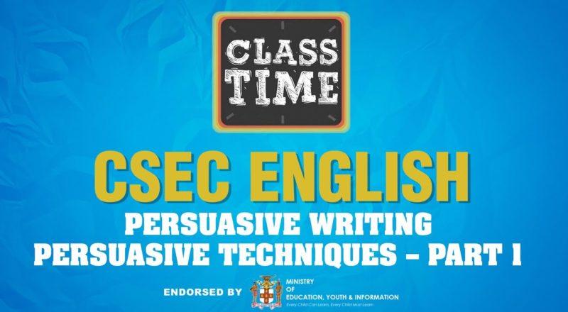 CSEC English | Persuasive Writing: Persuasive Techniques – Part 1 - June 11 2021 1