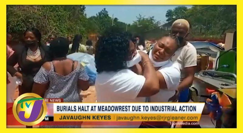 Burials Halt at Meadowrest in Jamaica Due to Industrial Action   TVJ News - June 10 2021 1