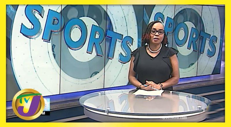 Jamaica Sports News Headlines - June 10 2021 1