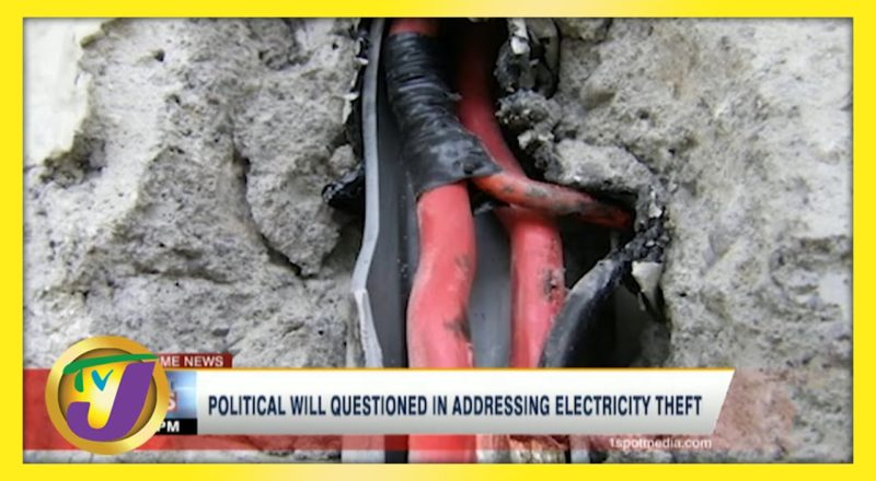Political Will Questioned in Addressing Electricity Theft in Jamaica   TVJ News - June 10 2021 1