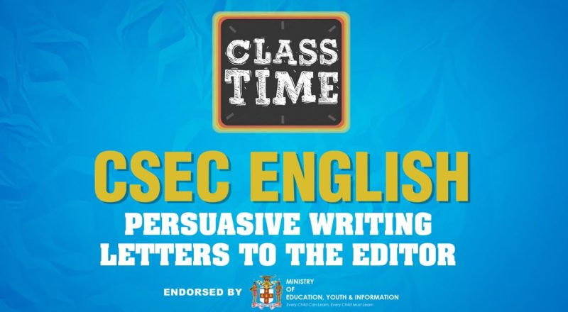 CSEC English | Persuasive Writing - Letters to the Editor - June 15 2021 1