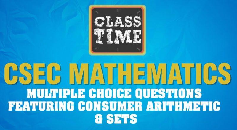 CSEC Mathematics - Multiple choice questions featuring Consumer Arithmetic & Sets - June 17 2021 1
