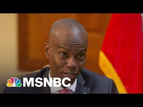 Armed Intruders Kill Haitian President Jovenel Moïse: AP | MSNBC 1