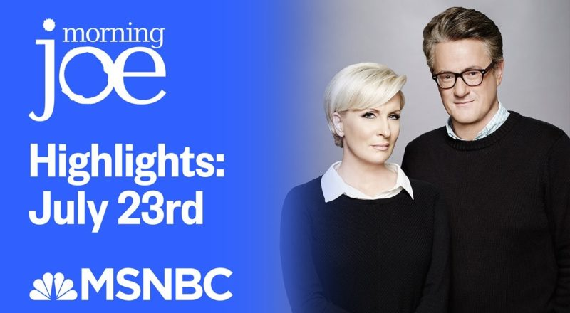 Watch Morning Joe Highlights: July 23rd | MSNBC 6