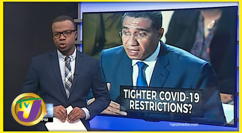 New Covid-19 Restrictions Could be Announced Tuesday in Jamaica   TVJ News - July 21 2021 6