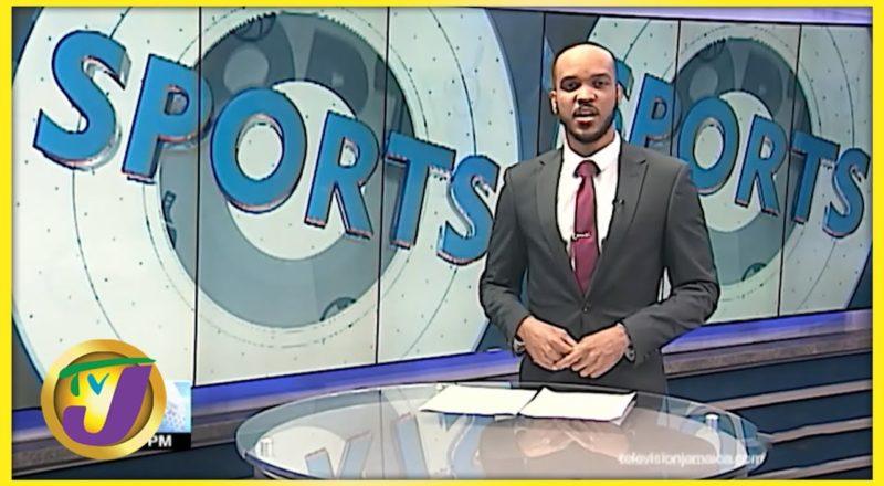 Jamaica Sports News Headlines | July 26 2021 1