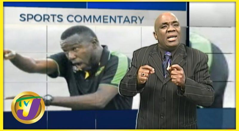 Jamaica Reggae Boyz Coach Theodore 'Tappa' Whitmore | TVJ Sports Commentary - July 27 2021 1