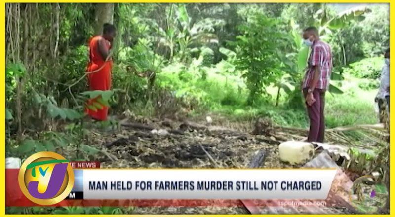 Man Held for Portland Farmer's Murder still not Charged | TVJ News - July 20 2021 9