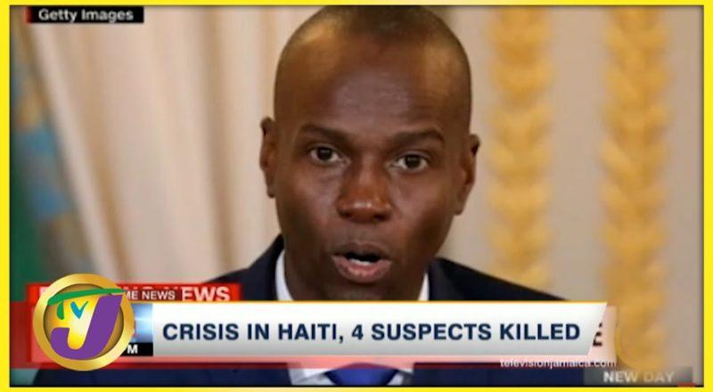 Update on Haiti | 4 Suspects Killed | TVJ News - July 8 2021 1